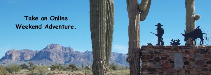 The Lost Dutchman Monument and the Superstitions